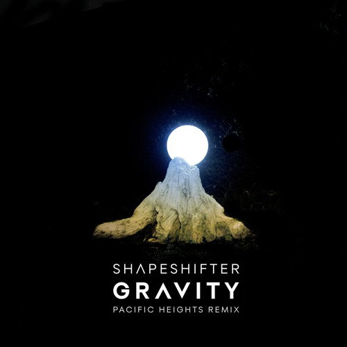 Shapeshifter - Gravity (Pacific Heights Remix) - Free DL