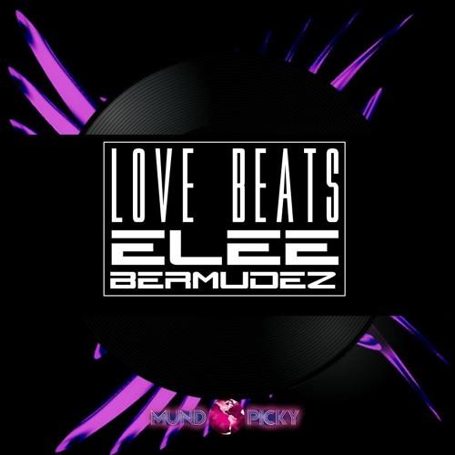 Love Beats (Elee Bermudez Mix ) DEMO.