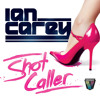 Ian Carey - Shot Caller (Striperella Cover)