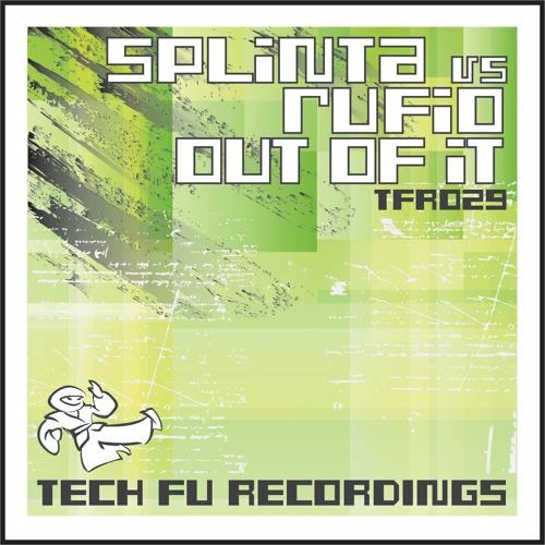 Splinta vs Rufio - Out Of It (Original Mix) [TFR029]