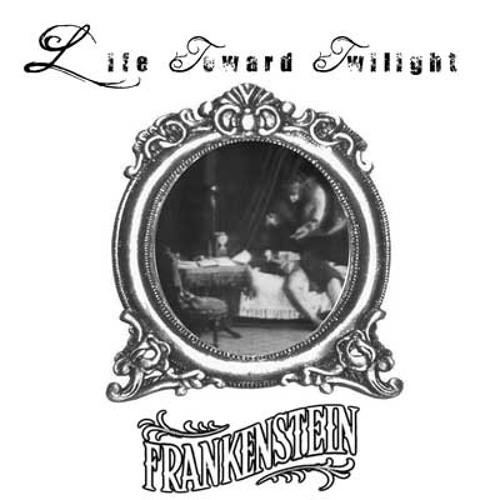 Life Toward Twilight - Edison's Frankenstein