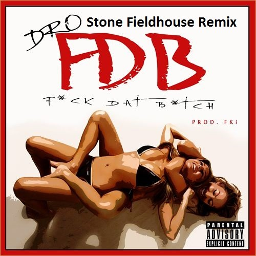 Young Dro - F.D.B. (Stone Fieldhouse Remix) Free download click buy link