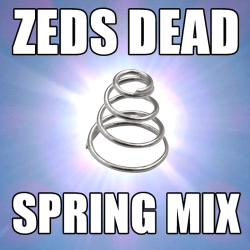 Zeds Dead's Spring Mix