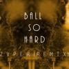 Hucci x Stooki Sound - Ball So Hard (Zuper Remix)