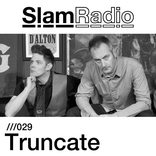 Slam Radio - 029 - Truncate