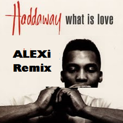 Haddaway - What Is Love (Foreign Remix)