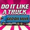 GEO DA SILVA - I'll Do You Like A Truck (DonMirjany Bootleg)