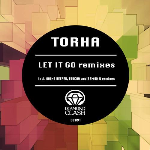 Torha - Let It Go (Going Deeper Remix) Diamond Clash / OUT NOW!