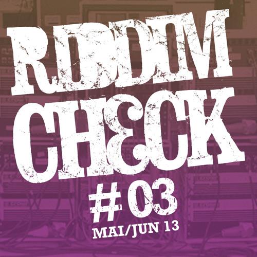 RIDDIMCHECK #03 (MAI JUN 2013)