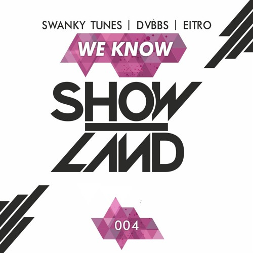 Swanky Tunes, Dvbbs, Eitro - We Know (Original Mix)