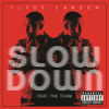 Clyde Carson - Slow Down(2013 RemiX Angelo.S)
