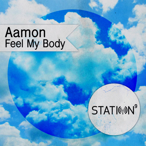 Aamon - Feel My Body (Station9 Records Free Download)