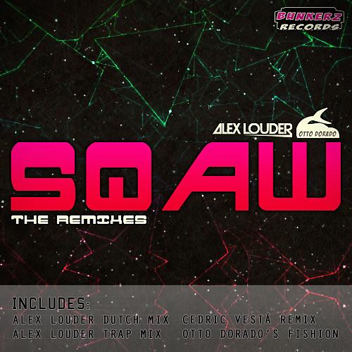 Alex Louder & Otto Dorado - Sqaw (Alex Louder's Dutch Mix)