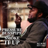 Pressure Busspipe - Smoke It Up (Remix)