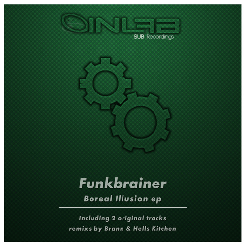"Funkbrainer - Boreal Illusion ( Original mix ) ""low quality PREVIEW"" 6may 2013 :Inlab Sub Recordings"