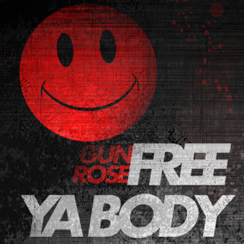 GUNROSE - FREE YA BODY
