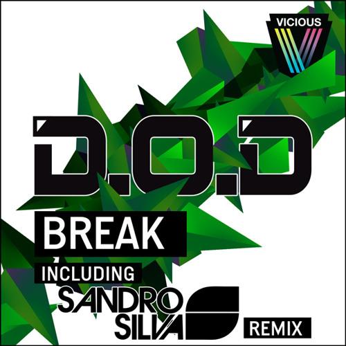 OUT NOW: D.O.D - Break (Sandro Silva Remix)