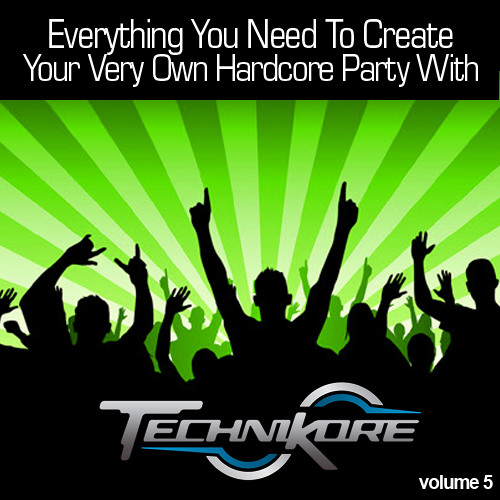 Technikore - Everything You Need To Create Your Very Own Hardcore Party Vol 5