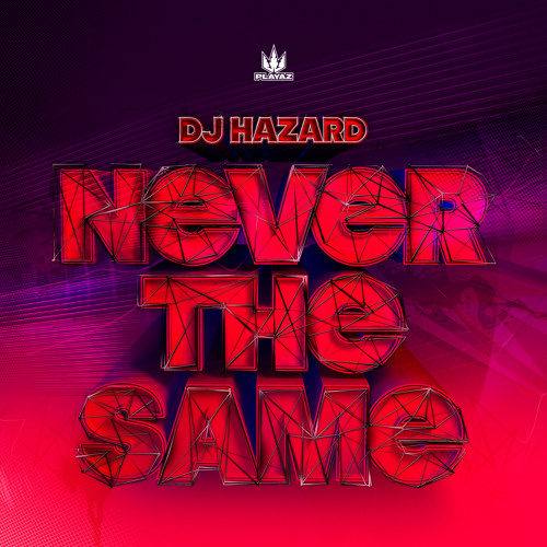 DJ Hazard - Never the Same