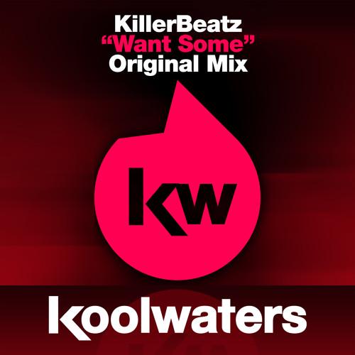 KillerBeatz - Want Some (Radio Edit)