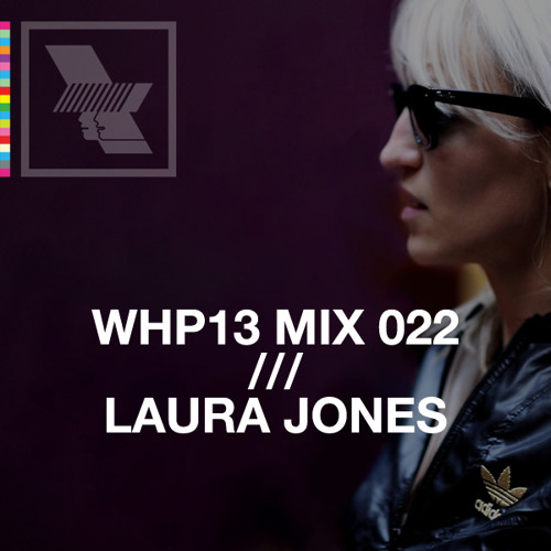 WHP13 MIX 022 /// LAURA JONES x VISIONQUEST