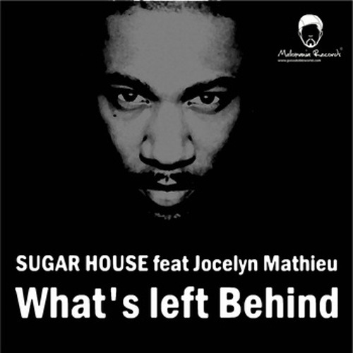 Sugar House feat. Jocelyn Mathieu - What's Left Behind(Dimi Stuff Remix)128 kbps [Melomania Records]