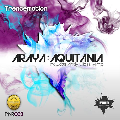 Araya - Aquitania (Andy Elliass Remix) NEW REMIX FWR