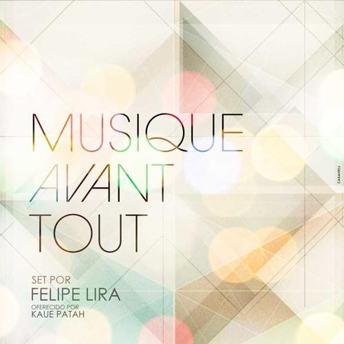 Musique Avant Tout - DJ Felipe Lira (Aniversario Kaue Patah)