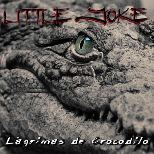 Little Joke - Lágrimas de Crocodilo