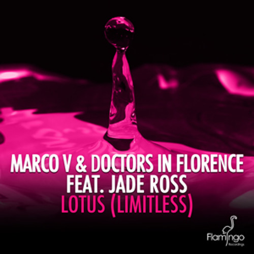 Marco V and Doctors in Florence feat. Jade Ross - Lotus (Limitless) Single Mix