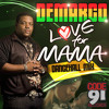 Demarco - I Love My Mama - DANCEHALL MIX - Code 91 Records
