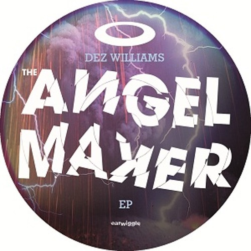 Dez Williams - The Angel Maker ep (preview)