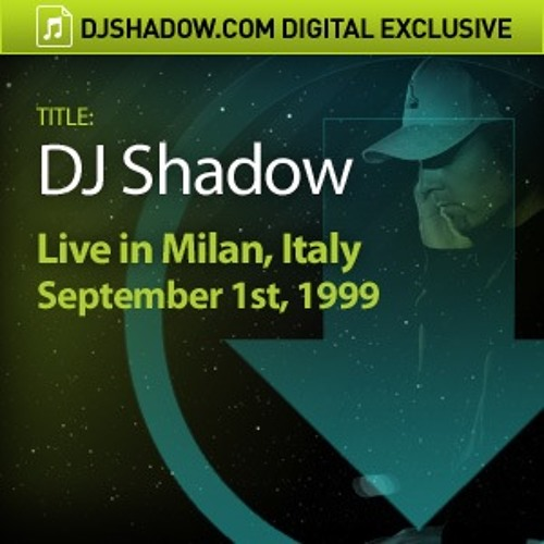 DJ Shadow Live in Milan, Italy, 1999 - MP3 LIVE SHOW