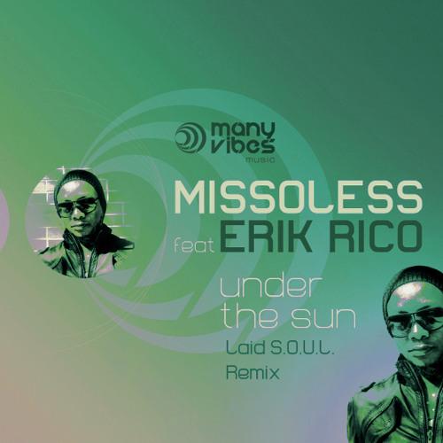 "Missoless ft Erik Rico ""Under The Sun"" (LAID S.O.U.L. remix)"
