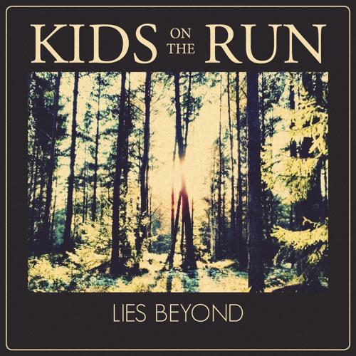 Kids on the Run – Lies Beyond