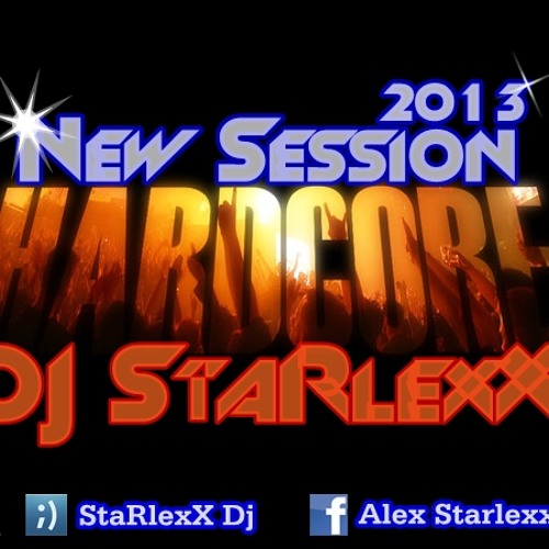 New Session Hardcore (2013) DJ StaRlexX