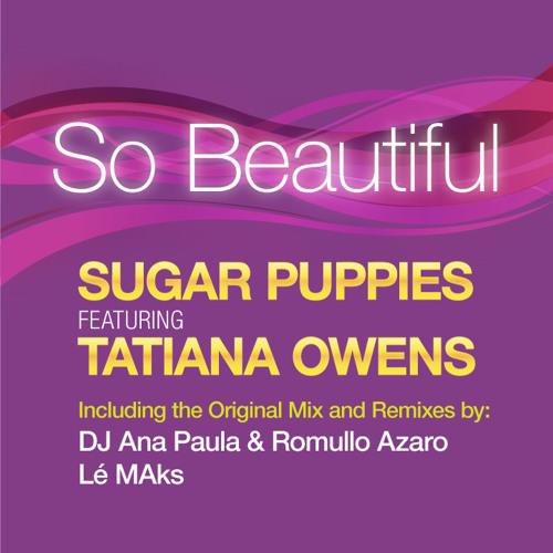 So Beautiful - Sugar Puppies feat. Tatiana Owens