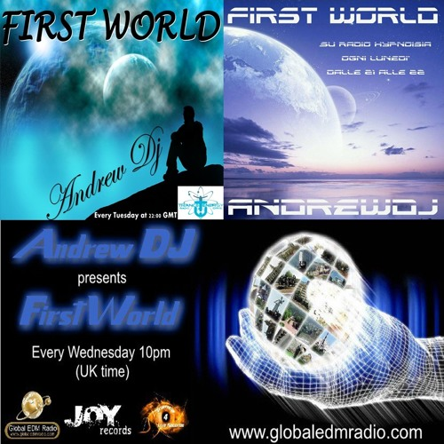 Andrew Dj present First World ep 98 Progressive/Trance