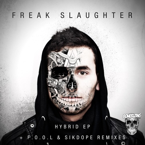 Freak Slaughter - Hybrid (F.O.O.L Remix)