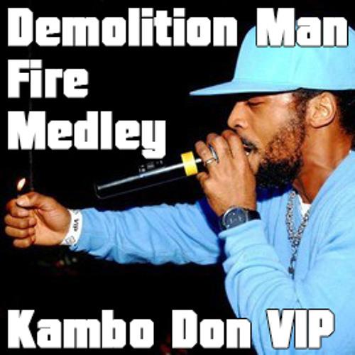 Demolition Man - Fire Medley [Kambo Don VIP]