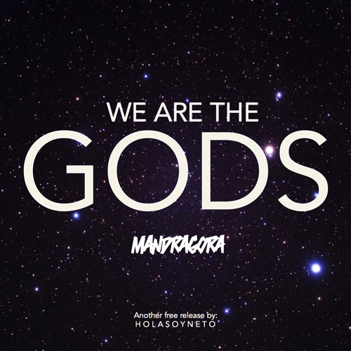 Mandragora - We Are The Gods