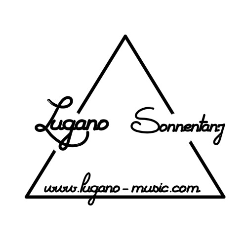 LUGANO - Sonnentanz (DOWNLOAD on Facebook.com/LUGANO.official)