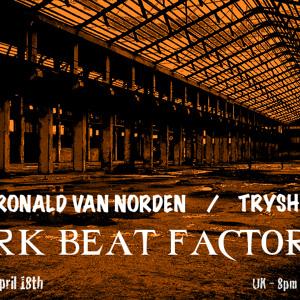 Dark Beat Factory 049 Ronald Van Norden Amp Trysh