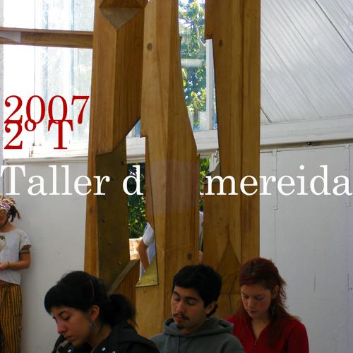 2007 2º Trimestre. Taller de Amereida