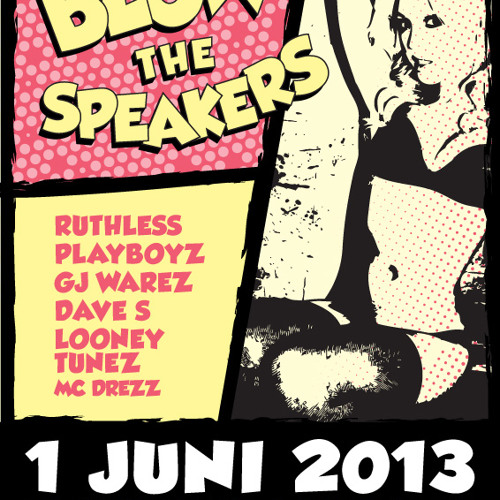 Blow The Speakers #6 - 1 Juni 2013
