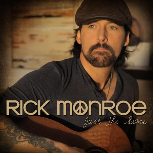 Rick Monroe : Just The Same