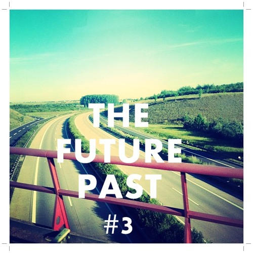 Trip in Time presents: The Future Past #3