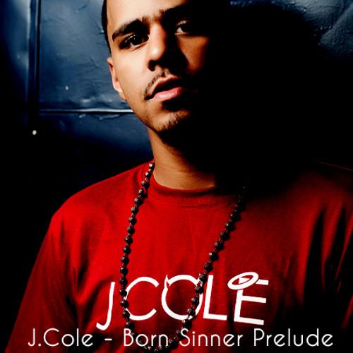 J. Cole - Born Sinner Prelude Mix