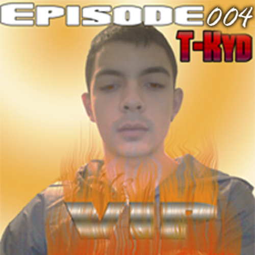 T-Kyd - VIP Set Episode 004