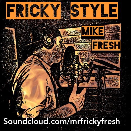 Fricky Style ( Fresher Than a...)